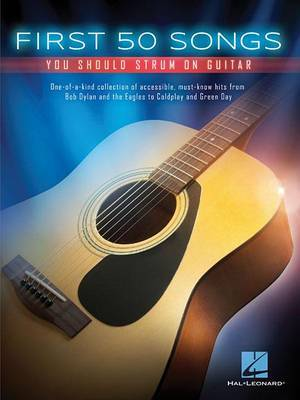 First 50 Songs You Should Strum On Guitar by Hal Leonard Publishing Corporation
