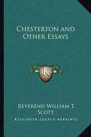 Chesterton and Other Essays by Reverend William T. Scott