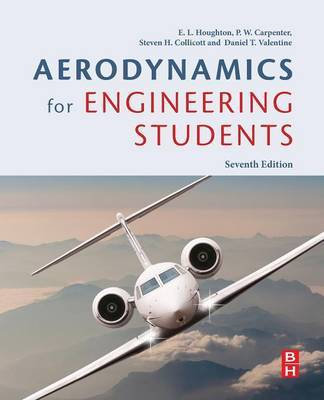 Aerodynamics for Engineering Students by Daniel Valentine