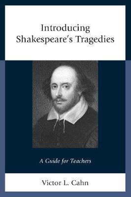 Introducing Shakespeare's Tragedies by Victor L Cahn