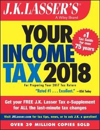 J.K. Lasser's Your Income Tax 2018 by J.K. Lasser Institute