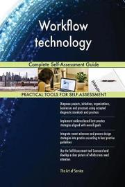 Workflow Technology Complete Self-Assessment Guide by Gerardus Blokdyk image