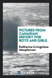 Pictures from Canadian History for Boys and Girls by Katharine Livingstone MacPherson image