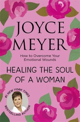 Healing the Soul of a Woman by Joyce Meyer