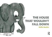 The House That Wouldn't Fall Down by Hollie Rankin