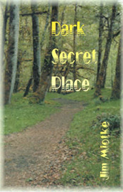 Dark Secret Place by Jim Miotke
