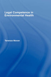 Legal Competence in Environmental Health by Terence Moran