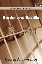 Border and Bastille by George A. Lawrence image