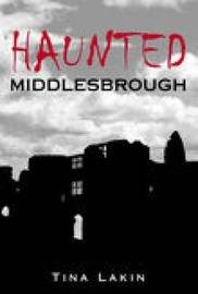 Haunted Middlesbrough by Tina Lakin image
