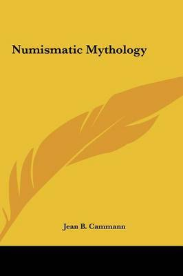 Numismatic Mythology by Jean B. Cammann image