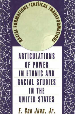 Racial Formations/Critical Transformations by E.San Juan