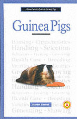 A New Owner's Guide to Guinea Pigs by Karen Bawoll