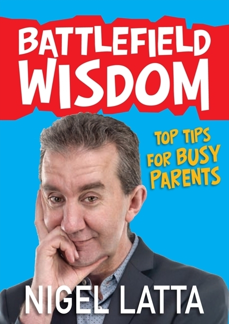 Battlefield Wisdom by Nigel Latta