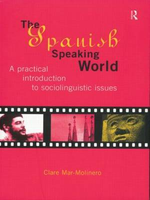 The Spanish-Speaking World by Clare Mar-Molinero image