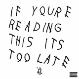 If Youre Reading This It's Too Late by Drake
