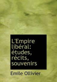 L'Empire Libral: Tudes, Rcits, Souvenirs by F Ed Eration Nationale Des Collectivit Es Conc Edantes Et R image