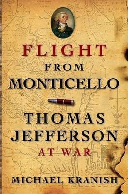 Flight from Monticello by Michael Kranish
