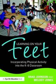 Learning on Your Feet by Brad Johnson