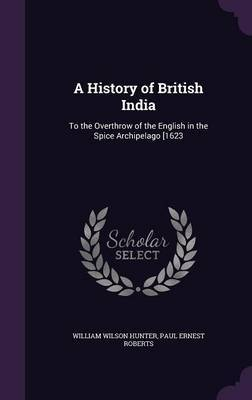 A History of British India by William Wilson Hunter image