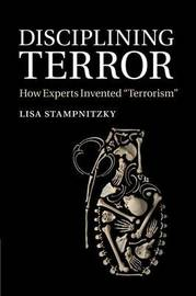 Disciplining Terror by Lisa Stampnitzky