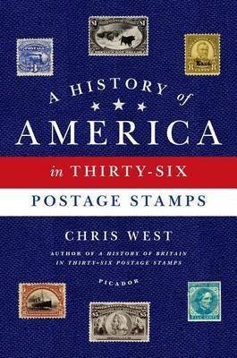 A History of America in Thirty-Six Postage Stamps by Chris West image