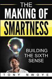 The Making of Smartness by Tony Nwoye