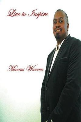 Live to Inspire by Marcus Warren