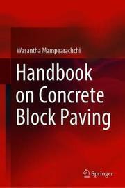 Handbook on Concrete Block Paving by Wasantha Mampearachchi