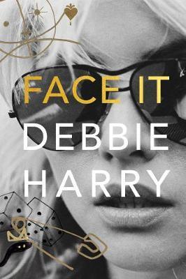 Face It by Debbie Harry image