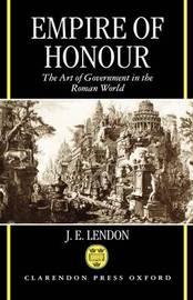 Empire of Honour by J.E. Lendon image