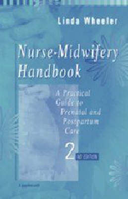 The Nurse-midwifery Handbook: A Practical Guide to Prenatal and Postpartum Care by Linda Wheeler image