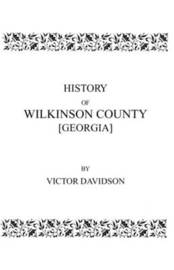 History of Wilkinson County [Georgia] by Meyer Davidson, M.D.