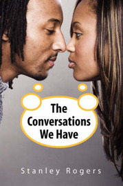 The Conversations We Have by Stanley Rogers image