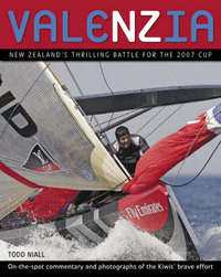 Valenzia: New Zealand's Thrilling Battle for the 2007 Cup by Todd Niall image
