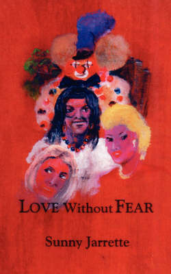Love Without Fear by Sunny Jarrette