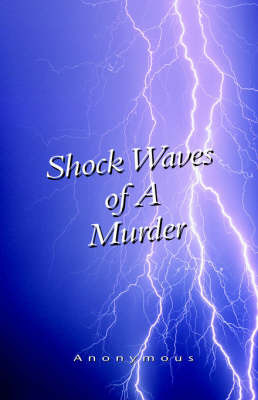 Shock Waves of a Murder by * Anonymous
