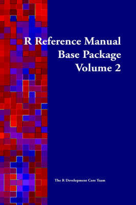 R Reference Manual: Base Package: vol.2 by The R. Development Core Team