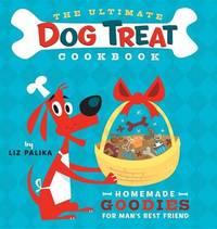 Ultimate Dog Treat Cookbook by Liz Palika image