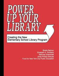 Power Up Your Library by Sheila Salmon
