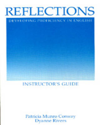 Reflections: Developing Proficiency in English - Instructor's Guide by Dyanne Rivers image