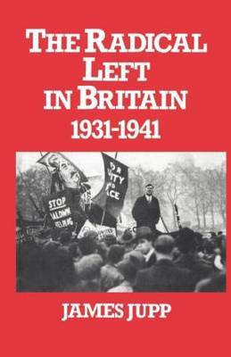 The Radical Left in Britain by James Jupp image