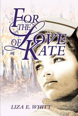 For the Love of Kate by Liza E Whitt image