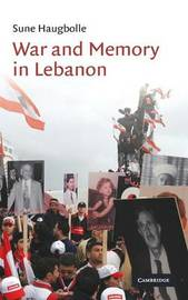 War and Memory in Lebanon by Sune Haugbolle image