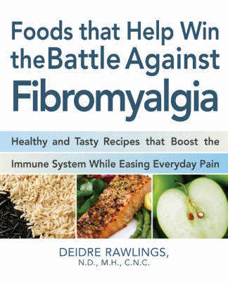 Food That Helps Win the Battle Against Fibromyalgia by Deirdre Rawlings image