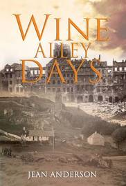 Wine Alley Days by Jean Anderson