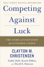 Competing Against Luck by Clayton M Christensen image