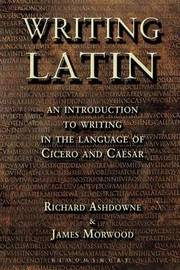 Writing Latin by Richard K. Ashdowne image