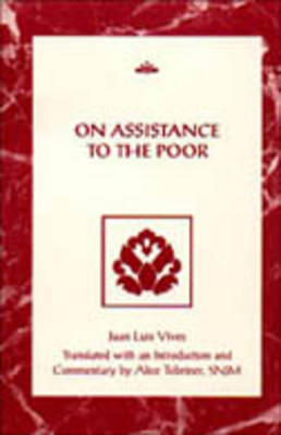 On Assistance to the Poor by Juan Louis Vives