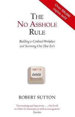The No Asshole Rule by Robert I Sutton image