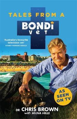 Tales from a Bondi Vet by Chris Brown